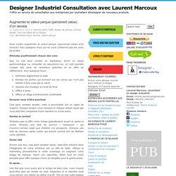 Designer Industriel Consultation avec Laurent Marcoux