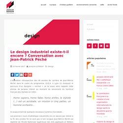 Le design industriel existe-t-il encore ? Conversation avec Jean-Patrick Péché – Design et Histoire(s)