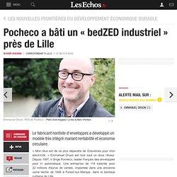 Pocheco a bâti un «bedZED industriel» prèsdeLille, Les nouvelles frontières du développement économique durable