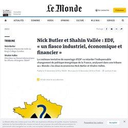 Nick Butler et Shahin Vallée: EDF, «un fiasco industriel, économique et financier»