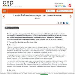 L'âge industriel : la révolution des transports et du commerce - Réviser une notion - Histoire - 4e - Assistance scolaire personnalisée et gratuite - ASP