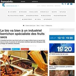 Le bio va bien à un industriel berrichon spécialiste des fruits secs - France 3 Centre-Val de Loire