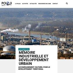 Mémoire industrielle et développement urbain