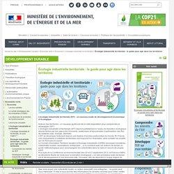 Écologie industrielle territoriale : le guide pour agir dans les territoires - Ministère de l'Environnement, de l'Energie et de la Mer
