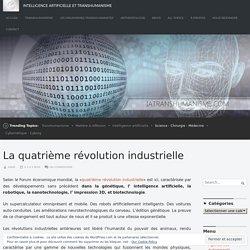 La quatrième révolution industrielle – Intelligence Artificielle et Transhumanisme