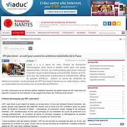 IRT Jules Verne : un outil pour soutenir les ambitions industrielles de la France
