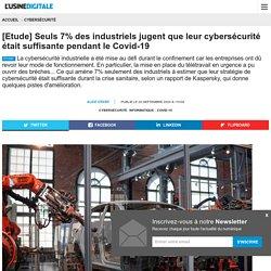 [Etude] Seuls 7% des industriels jugent que leur cybersécurité était suffisante pendant le Covid-19