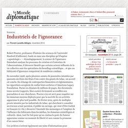 Industriels de l'ignorance, par Florent Lacaille-Albigès (Le Monde diplomatique, novembre 2014)