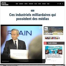 Ces industriels milliardaires qui possèdent des médias
