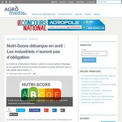 Nutri-Score débarque en avril : Les industriels n'auront pas d'obligation