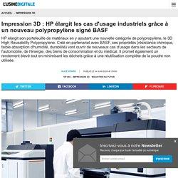 Impression 3D : HP élargit les cas d'usage industriels grâce à un nouveau polypropylène signé BASF