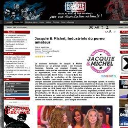 Jacquie & Michel, industriels du porno amateur