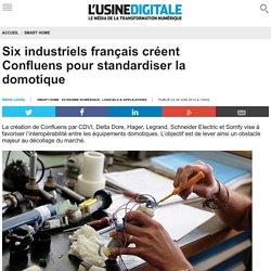Six industriels français créent Confluens pour standardiser la domotique
