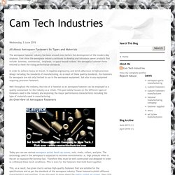 Cam Tech Industries: All About Aerospace Fasteners Its Types and Materials