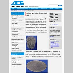 Knitted Wire Mesh Breathers & Filters - ACS Industries Industrial Applications