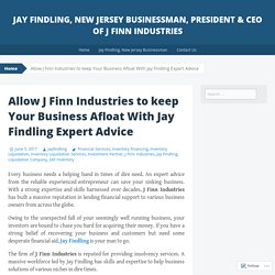 Allow J Finn Industries to keep Your Business Afloat With Jay Findling Expert Advice