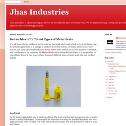 Jhas Industries: Get an Idea of Different Types of Meter Seals