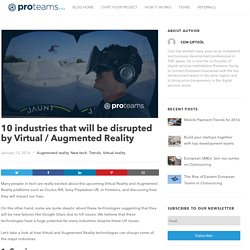 10 industries that will be disrupted by Virtual / Augmented Reality – Proteams Blog