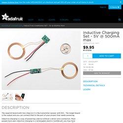Inductive Charging Set - 5V @ 500mA max ID: 1407 - $9.95