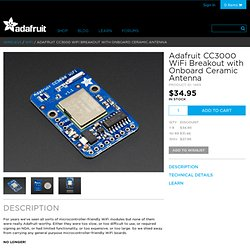 CC3000 WiFi Breakout with Onboard Ceramic Antenna ID: 1469 - $34.95