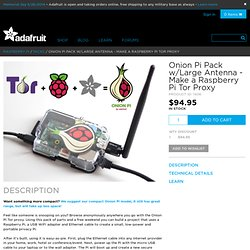Onion Pi Pack w/Large Antenna - Make a Raspberry Pi Tor Proxy ID: 1406 - $94.95