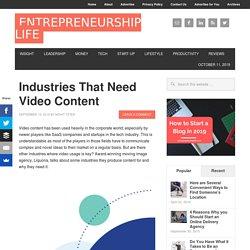 Industries That Need Video Content - Entrepreneurship Life