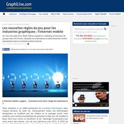 Les nouvelles règles du jeu pour les industries graphiques : l'internet mobile