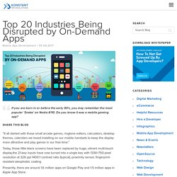 Top 20 Industries Being Disrupted by On-Demand Apps - Konstantinfo