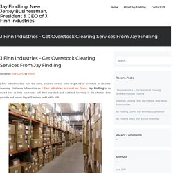 J Finn Industries – Get Overstock Clearing Services From Jay Findling