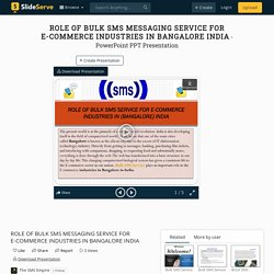 ROLE OF BULK SMS MESSAGING SERVICE FOR E-COMMERCE INDUSTRIES IN BANGALORE INDIA PowerPoint Presentation - ID:10016705