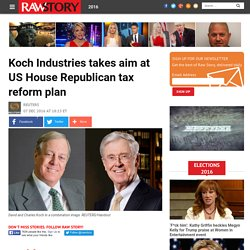 Koch Industries takes aim at US House Republican tax reform plan
