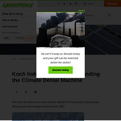 Koch Industries: Secretly Funding the Climate Denial Machine - Greenpeace USA