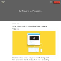 Five industries that should use online videos