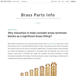 Why industries in India consider brass terminals blocks as a significant brass fitting? - Brass Parts Info