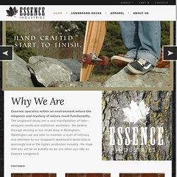Makers of Fine Hand Crafted Longboards: Essence Longboard Company
