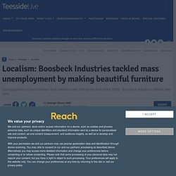 Localism: Boosbeck Industries tackled mass unemployment by making beautiful furniture - Teesside Live