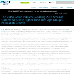 Market Research | Consumer Market Research - NPD - The Video Game Industry Is Adding 2-17 Year-Old Gamers At A Rate Higher Than That Age Groups Population Growth