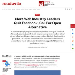 More Web Industry Leaders Quit Facebook, Call For Open Alternati