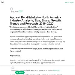 Apparel Retail Market — North America Industry Analysis, Size, Share, Growth, Trends and Forecasts…