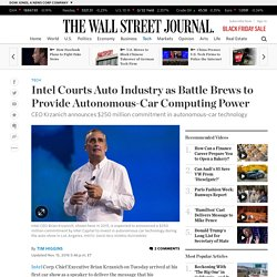 Intel Courts Auto Industry as Battle Brews to Provide Autonomous-Car Computing Power