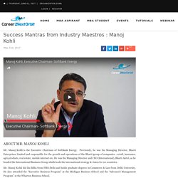 Success Mantras from Industry Maestros : Manoj Kohli