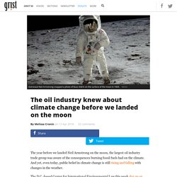 The oil industry knew about climate change before we landed on the moon