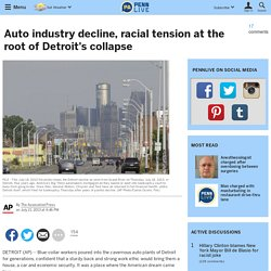 Auto industry decline, racial tension at the root of Detroit's collapse