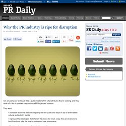 Why the PR industry is ripe for disruption