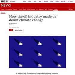 How the oil industry made us doubt climate change