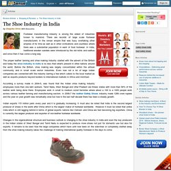 The Shoe Industry in India by Deepika Olive