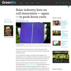 Solar industry bets on cell innovation — again — to push down costs