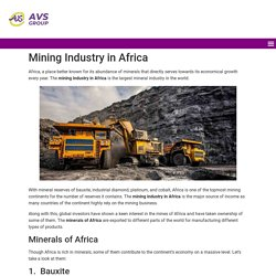 The mining industry in Africa is the largest mineral industry in the world.