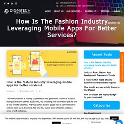 How is the fashion industry leveraging mobile apps for better services?