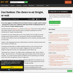 Fast fashion: The choice to air freight, or wait